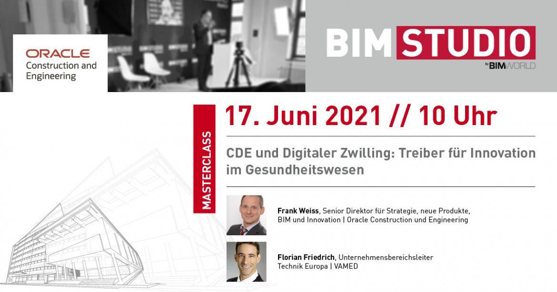 BIM Studio Masterclass mit Oracle Construction and Engineering: CDE und der Digitale Zwilling