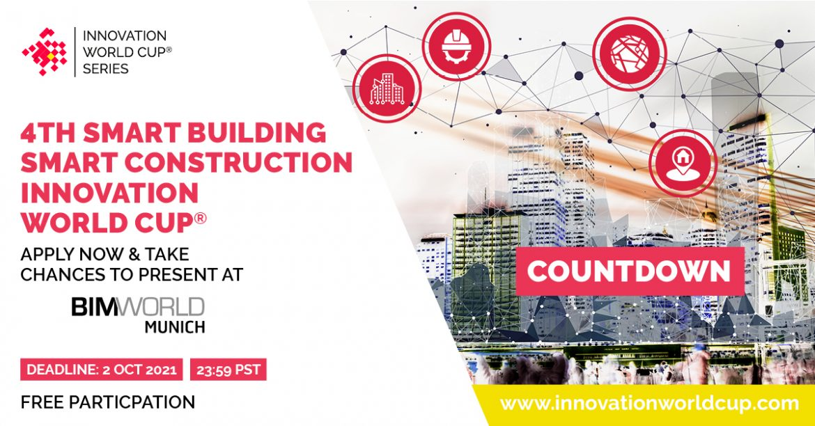 LAST CALL TO ALL #BIM START-UPS! Join the 4th Smart Building/Smart Construction Innovation World Cup® and disrupt the AEC industry at BIM World 2021